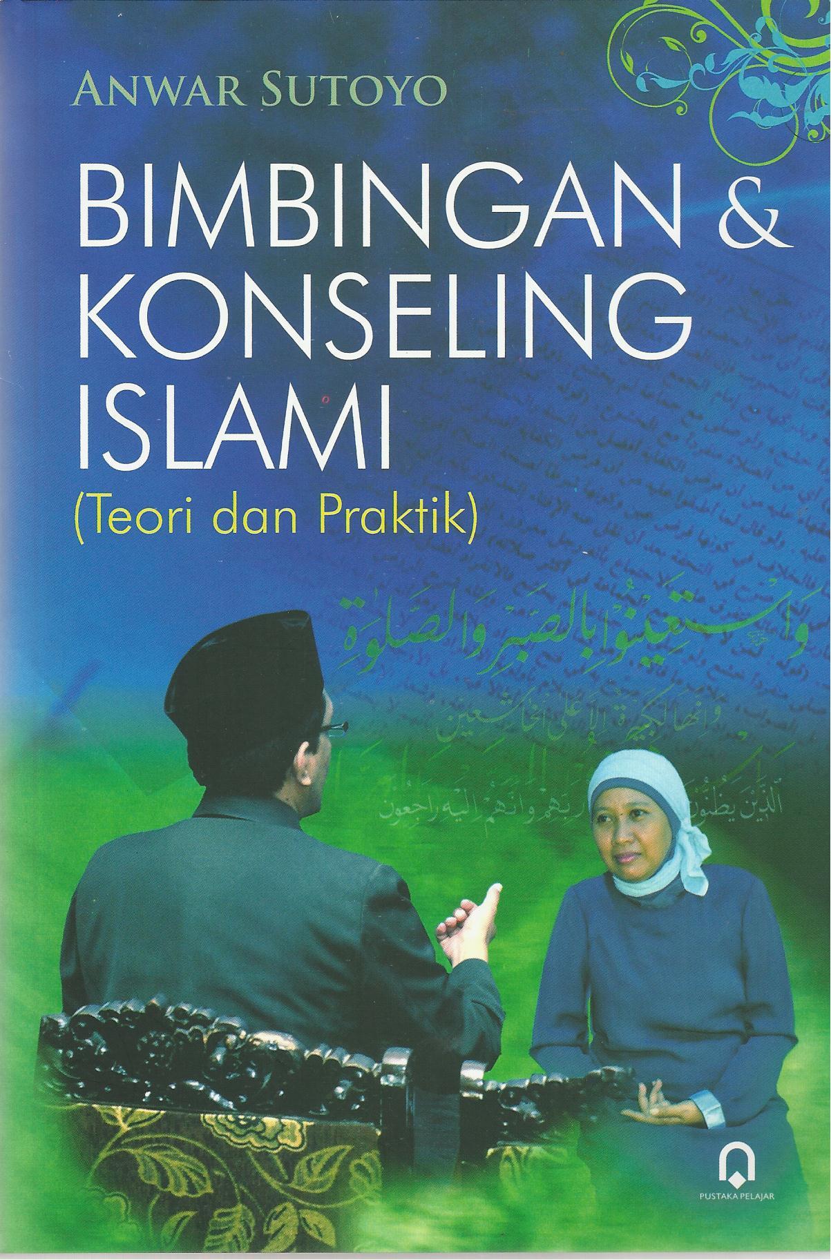 Bimbingan dan Konseling Islami (Teori dan Praktik)