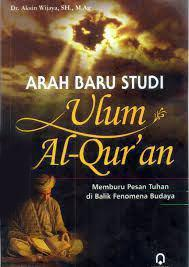Arah Baru studi Ulum Al Qur'an