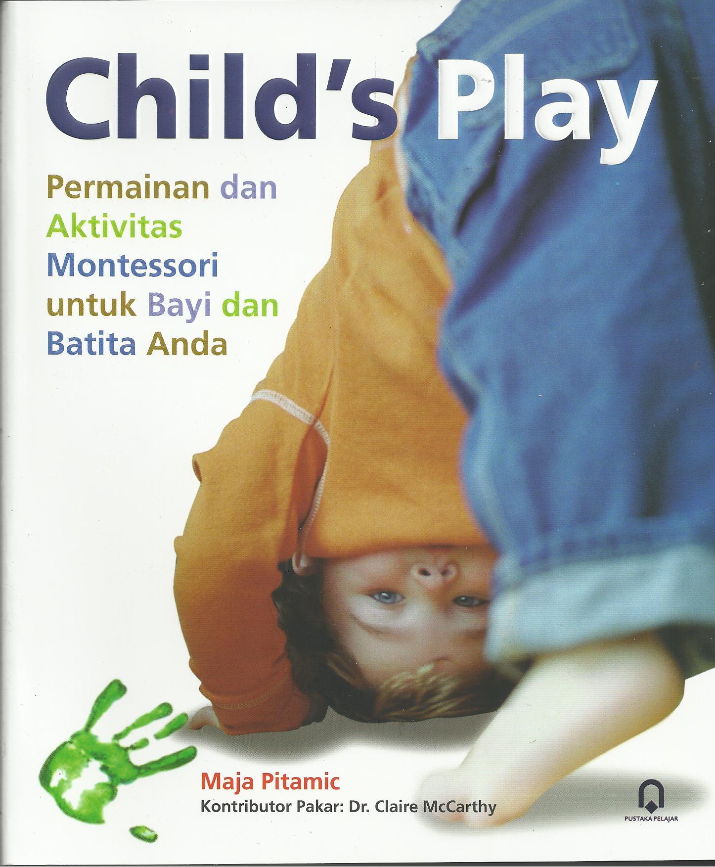 Child's Play Permainan dan Aktivitas Montessori  untuk bayi dan balita anda