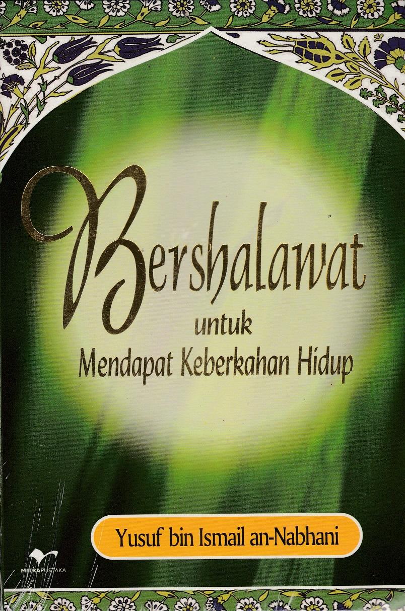 BERSHALAWAT UNTUK MENDAPAT KEBERKAHAN HIDUP