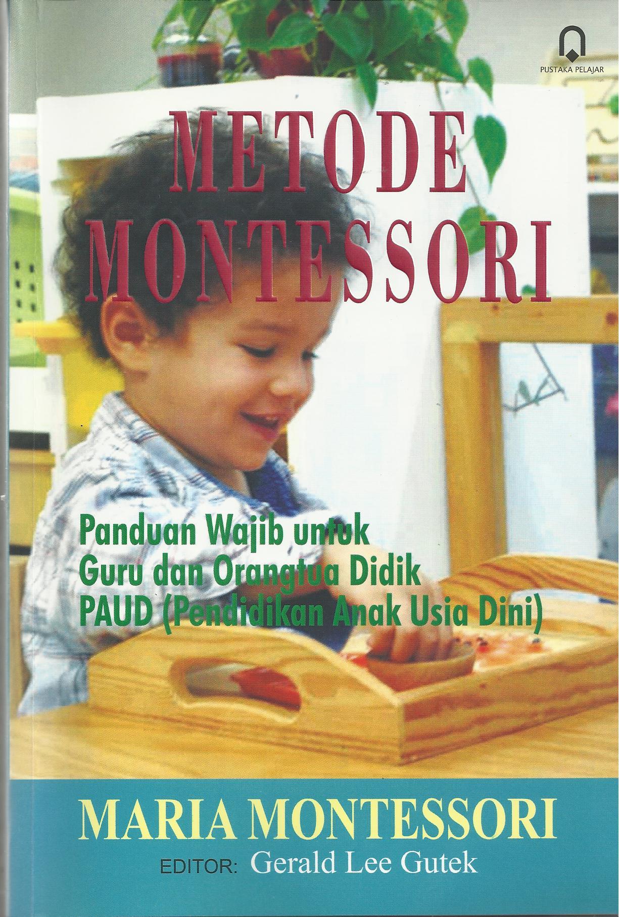 Metode Montessori (Panduan Guru Dan Orang Tua Didik PAUD)