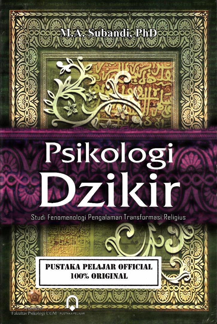 Psikologi Dzikir : studi Fenomenologi Pengalaman Transformasi Religius