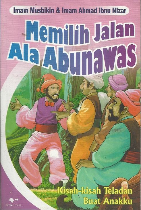 Memilih Jalan Ala Abunawas