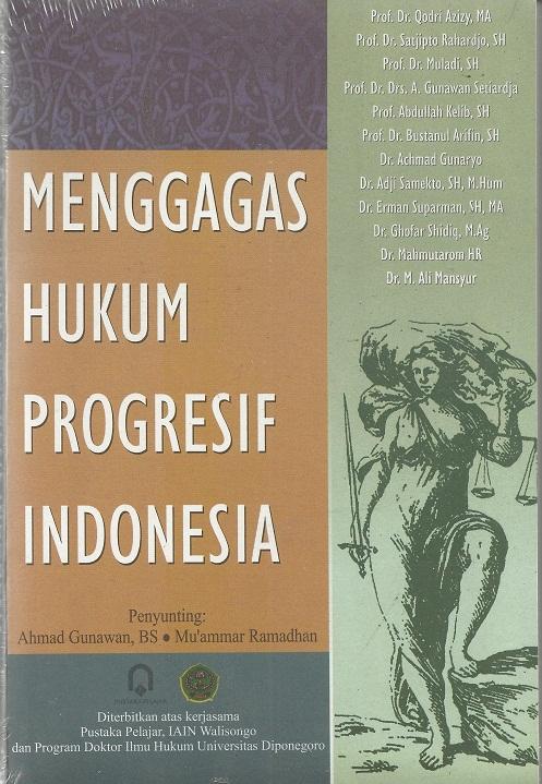 Menggagas Hukum Progresif Indonesia