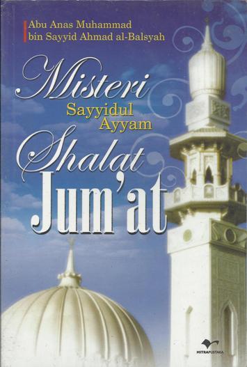 Misteri Sayyidul Ayyam Shalat Jumat