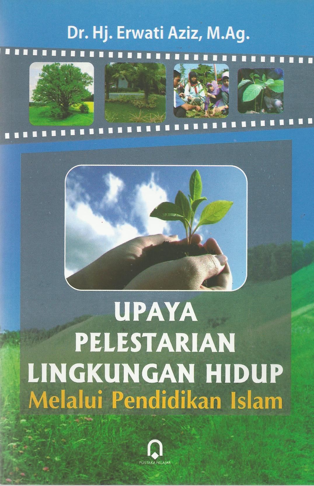 Upaya Pelestarian Lingkungan Hidup Melalui Pendidikan Islam