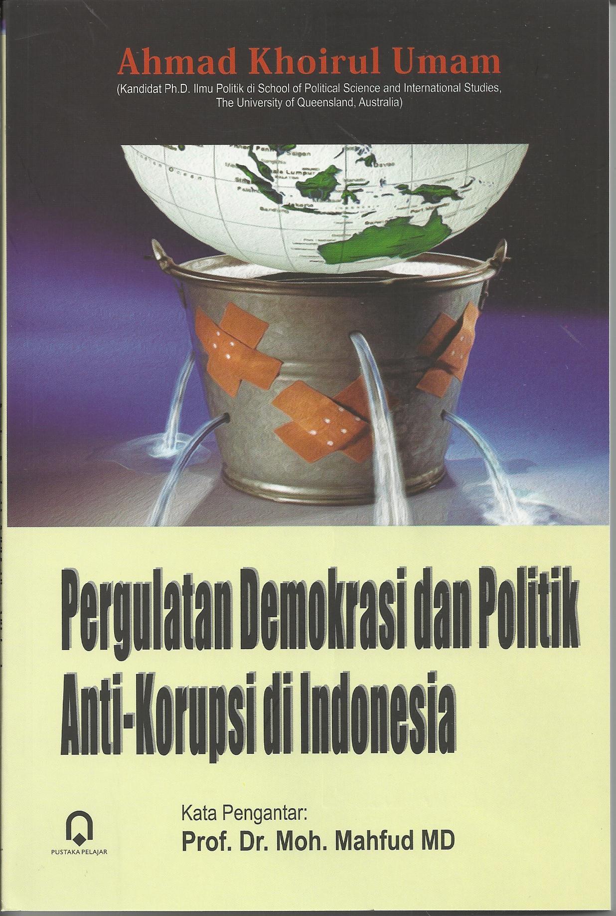 Pergulatan Demokrasi dan Politik Anti-Korupsi di Indonesia