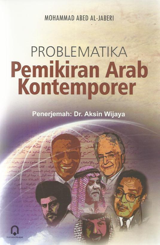 Problematika Pemikiran Arab Kontemporer