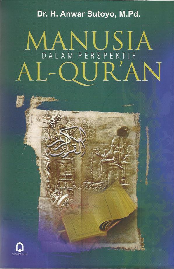 Manusia Dalam Perspektif Al-Qur'an