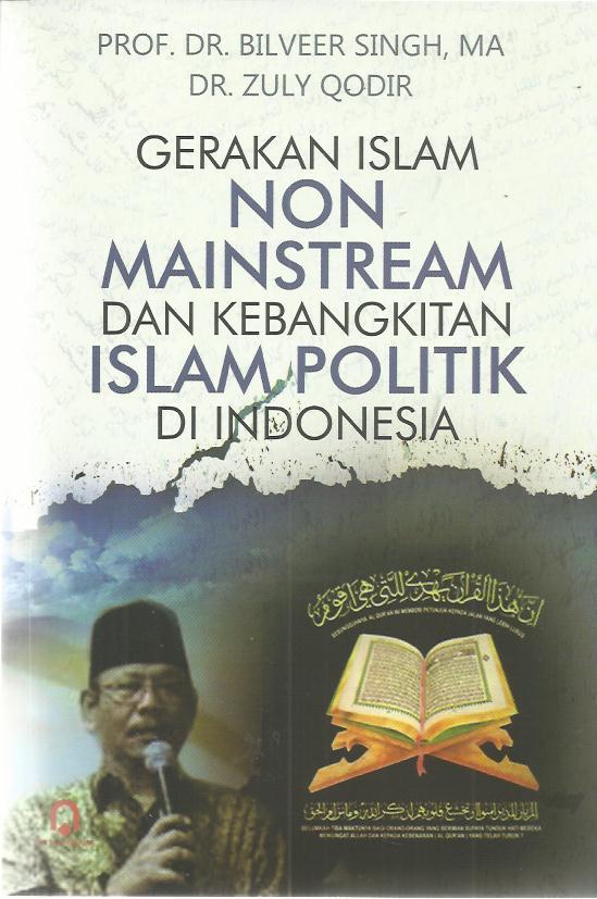 Gerakan Islam Non Mainstream dan Kebangkitan Islam Politik di Indonesia