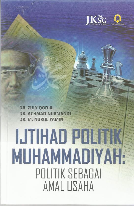 Ijtihad Politik Muhammadiyah : Politik Sebagai Amal Usaha