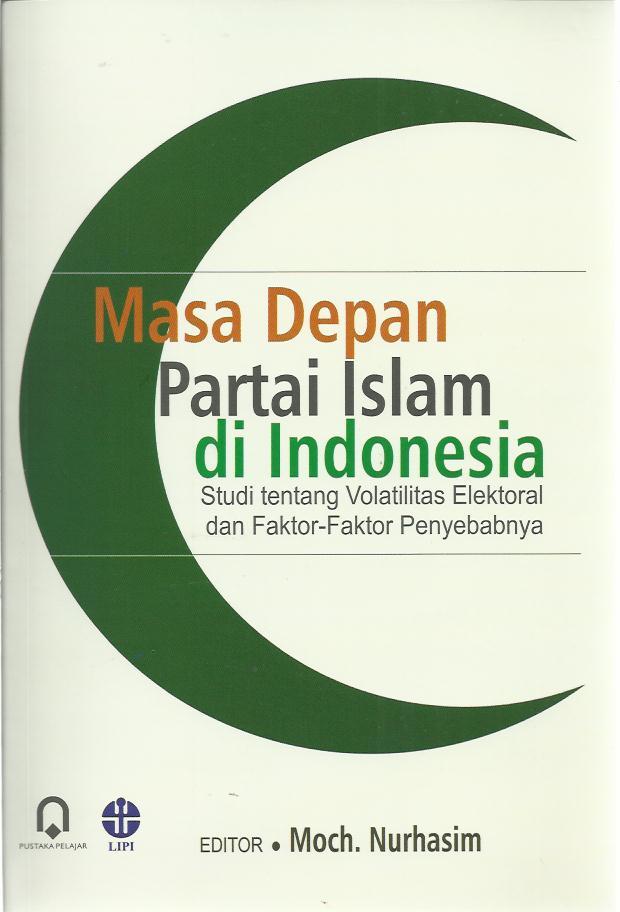 Masa Depan Partai Islam Di Indonesia