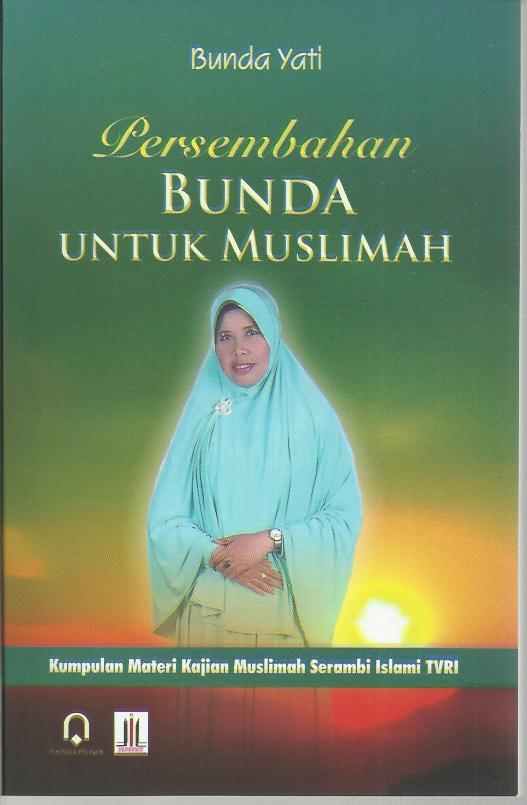 Persembahan Bunda Untuk Muslimah