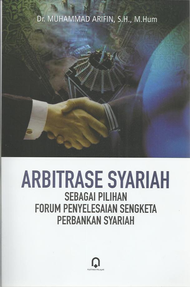 Arbitrase Syariah Sebagai Pilihan forum Penyelesaian Sengketa Perbankan
