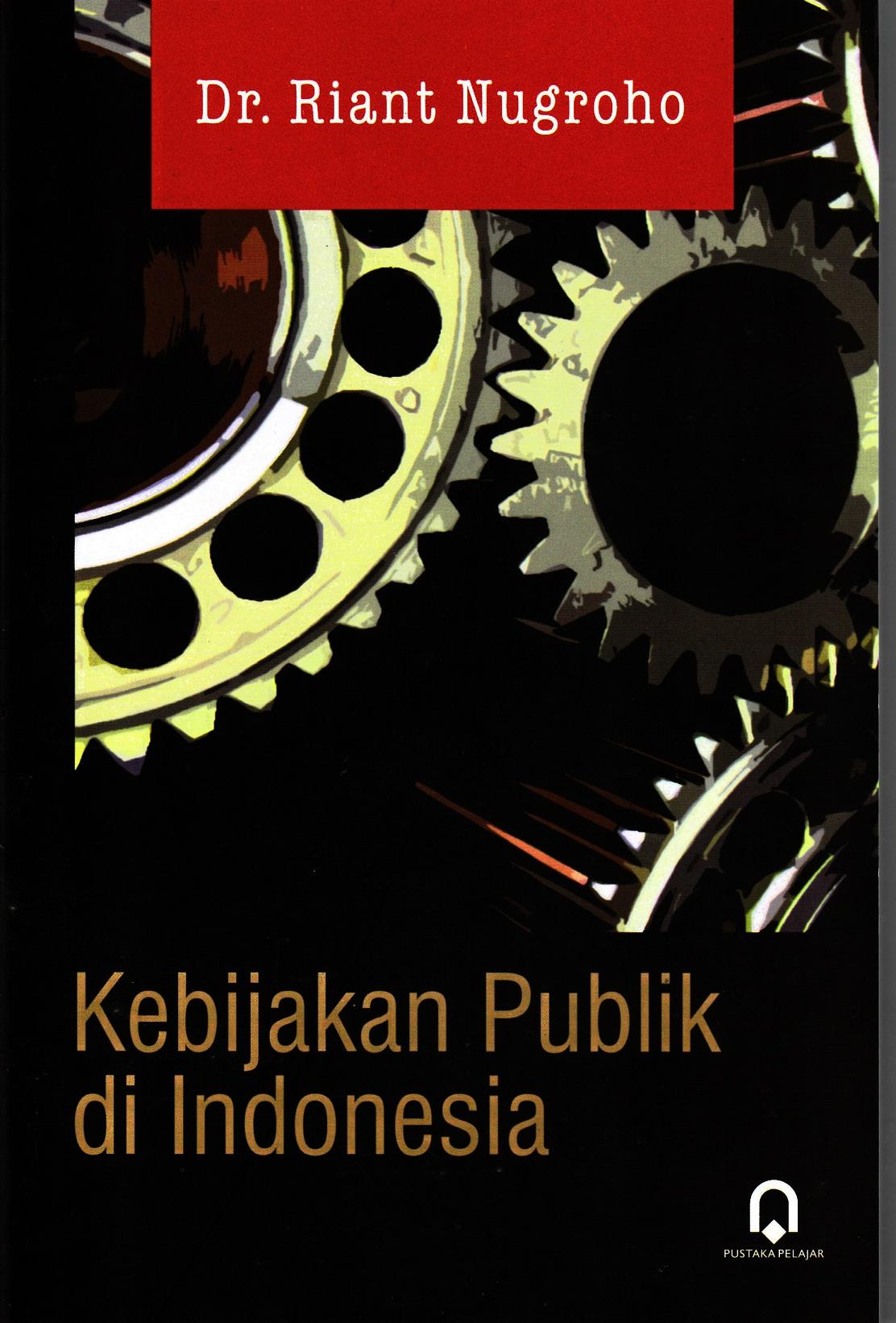 Kebijakan Publik di Indonesia