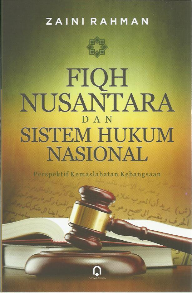 Fiqih Nusantara Dan Sistem Hukum Nasional