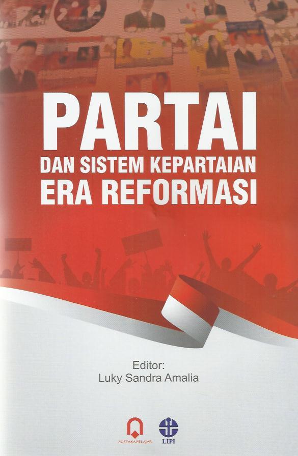 Partai Dan Sistem Kepartaian Era Reformasi