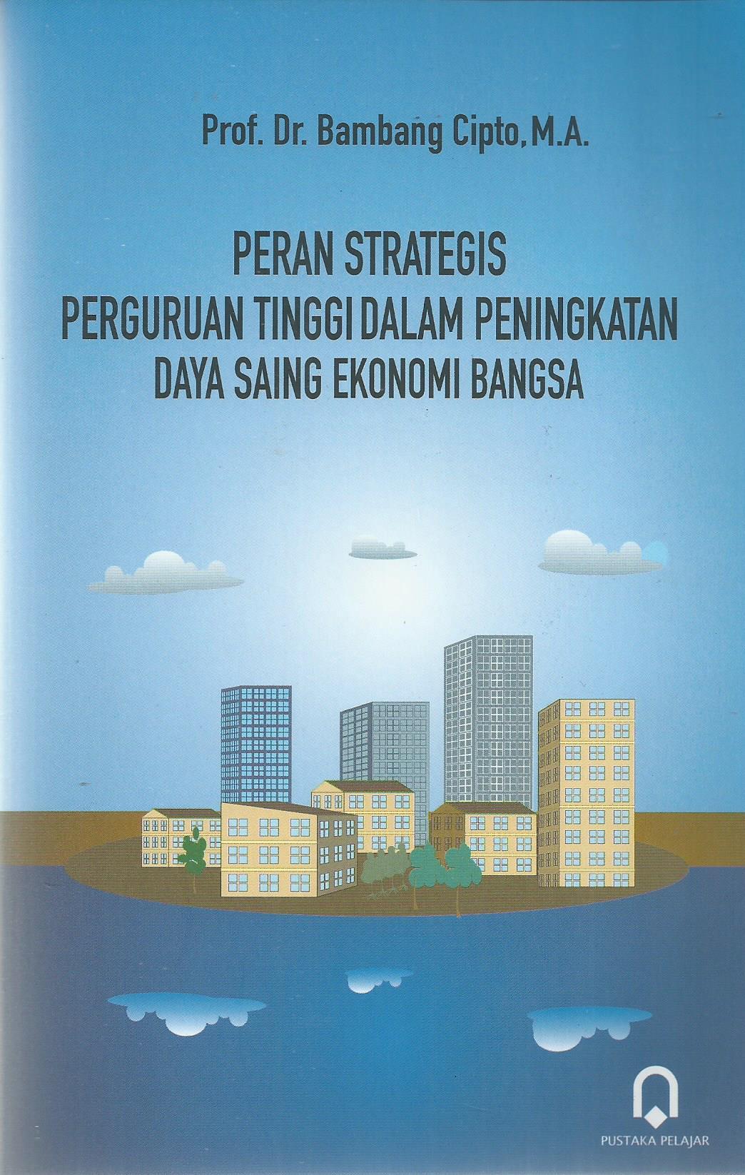 Peran Strategis Perguruan Tinggi Dalam Peningkatan Daya Saing Ekonomi Bangsa
