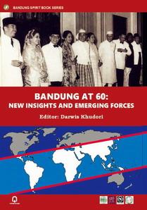 BANDUNG AT 60 : NEW INSIGHTS AND EMERGING FORCES