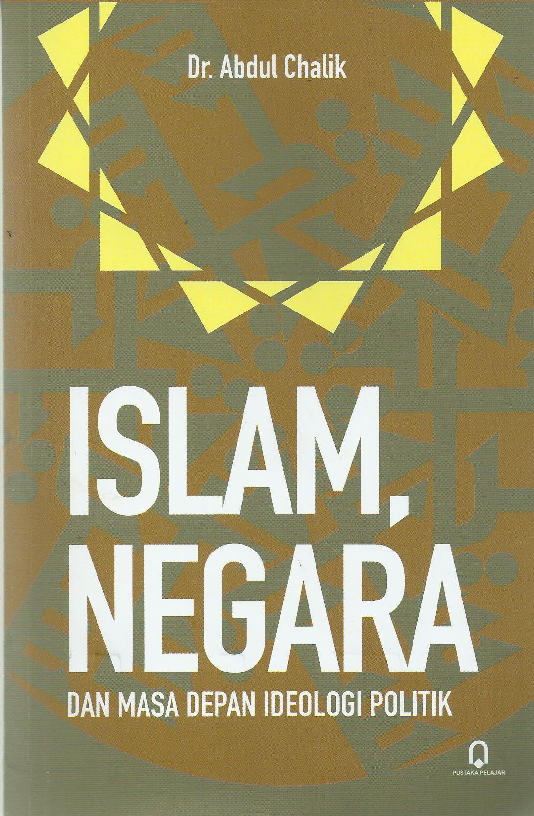Islam Negara dan Masa Depan Ideologi Politik