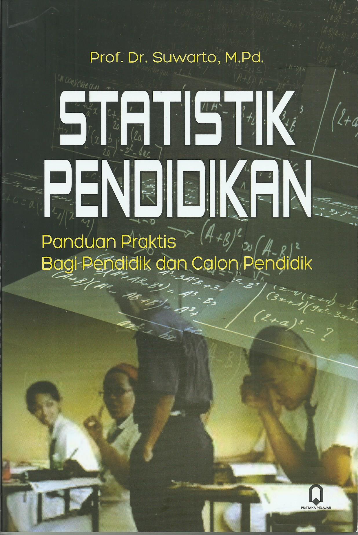 Statistik Pendidikan Panduan Praktis Bagi Pendidik Dan Calon Pendidik