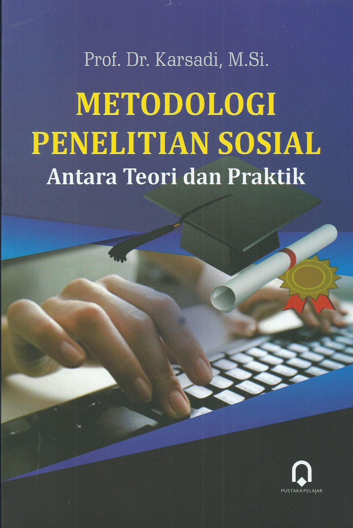 Metodologi Penelitian Sosial Antara Teori Dan Praktik