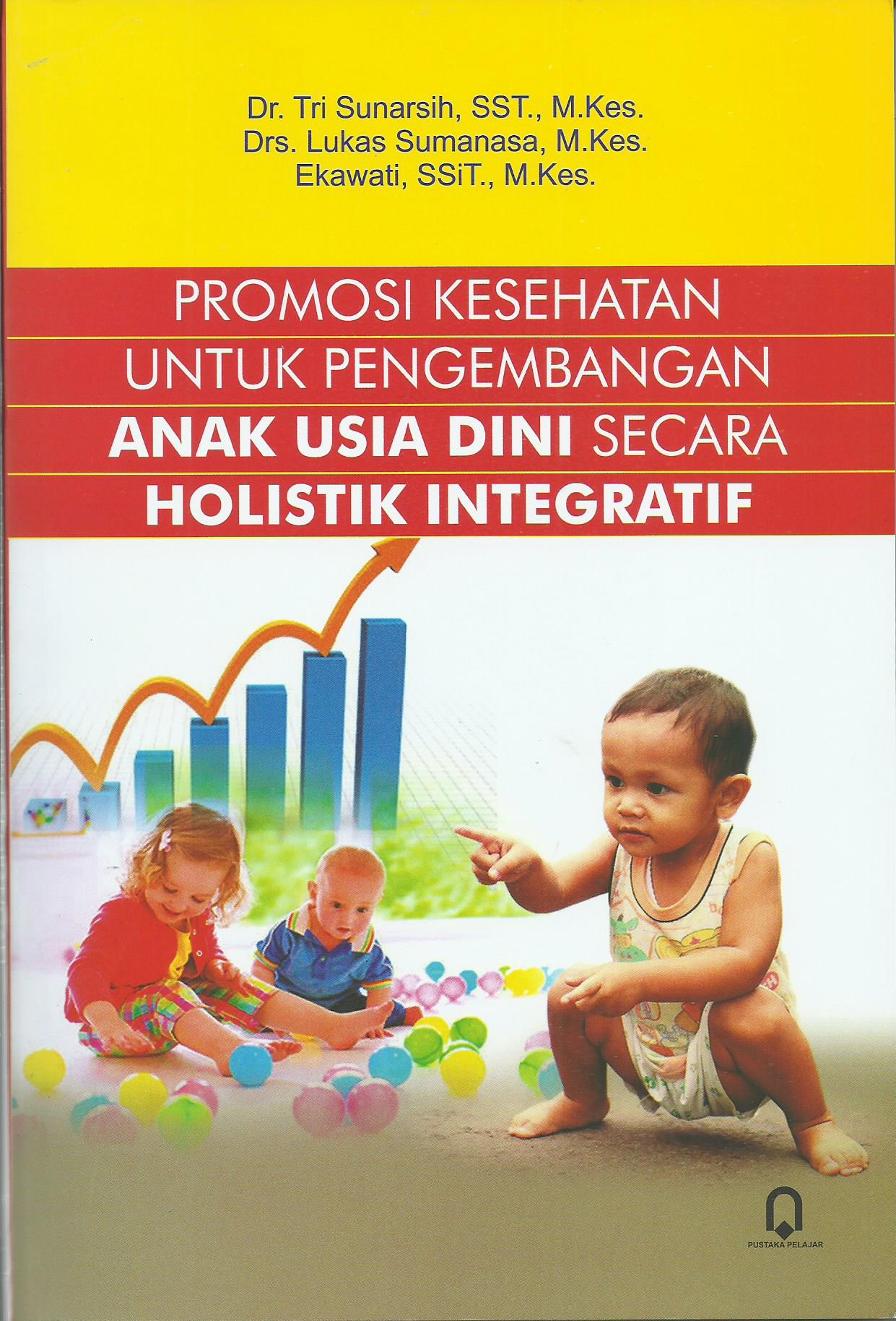 Promosi Kesehatan Untuk Pengembangan Anak Usia Dini Secara Holistik Intehratif