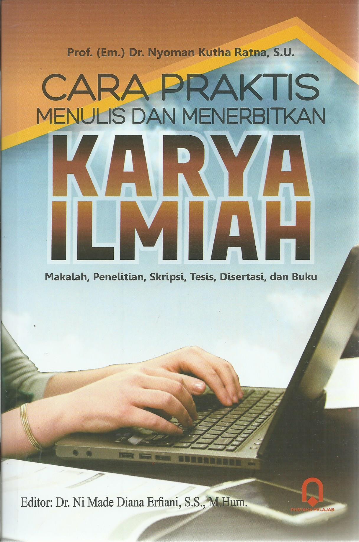 Cara Praktis Menulis Dan Menerbitkan Karya Ilmiah
