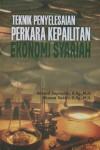 Teknik Penyelesaian Perkara Kepailitan Ekonomi Syariah