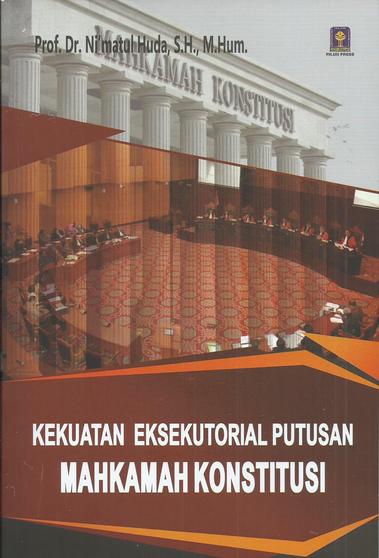 Kekuatan Eksekutorial Putussan Mahkamah Konstitusi