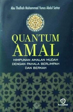 Quantum Amal (Himpunan Amalan Mudah Dengan Pahala Berlimpah Dan Berkah)