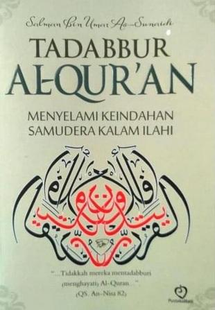 Tadabur Al-Qur'an (menyelami Keindahan Samudera Kalam Ilahi)