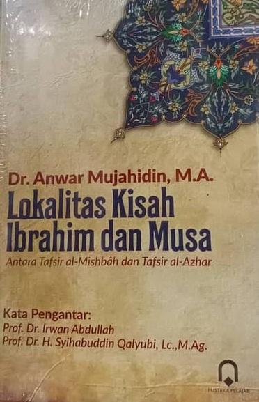 Lokalitas Kisah Ibrahim dan Musa (Antara Tafsir Al-Misbah dan Tafsir Al-Azhar)
