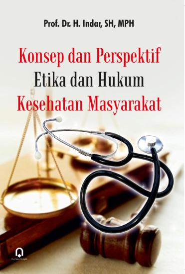 Konsep Dan Persfektif Etika Dan Hukum Kesehatan Masyarakat