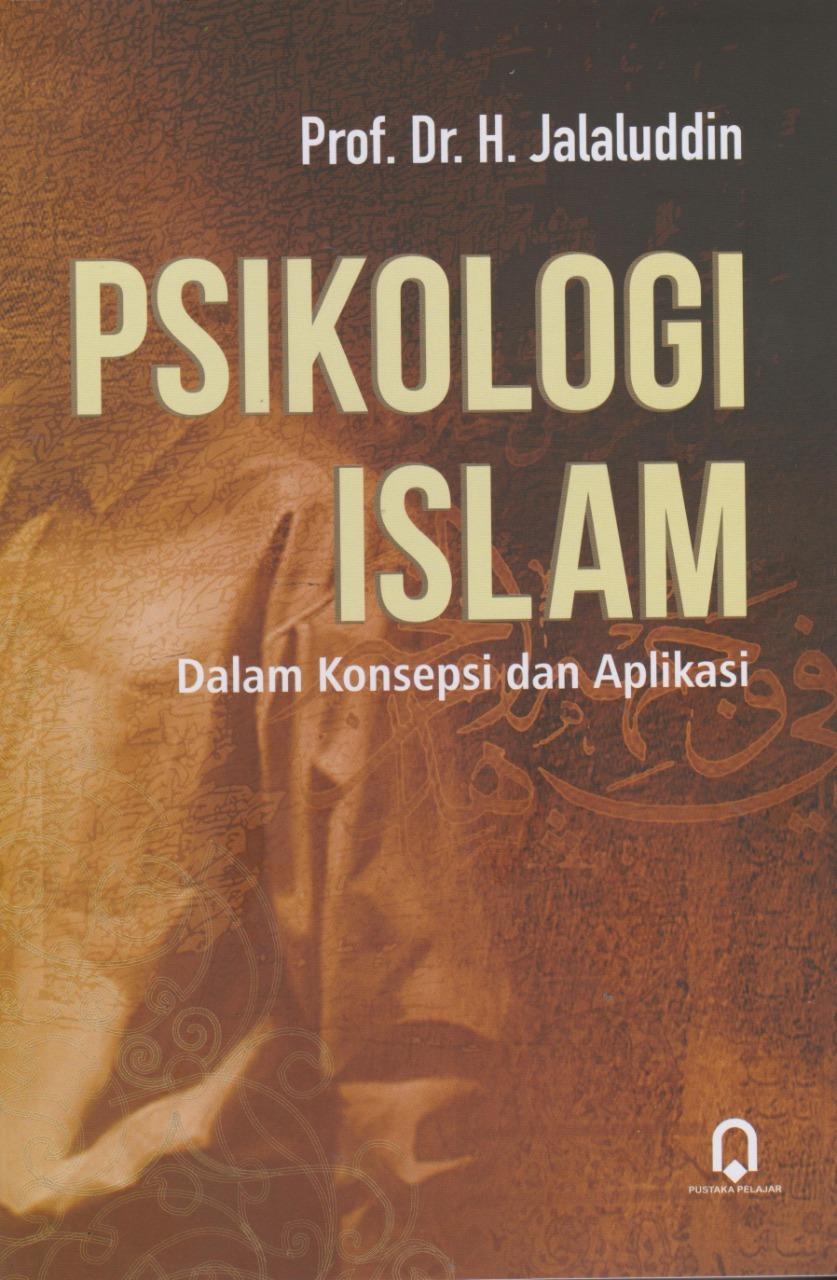 Psikologi Islam (Dalam Konsepsi Dan Aplikasi)