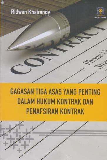 Gagasan Tiga Asas Yang Penting Dalam Hukum Kontrak Dan Penafsiran Kontrak