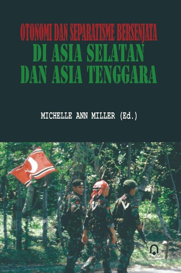 Otonomi Dan Separatisme Bersenjata Di Asia Selatan dan Asia Tenggara