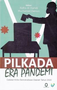 PILKADA ERA PANDEMI ; Catatan Kritis Demokratisasi Daerah Tahun 2020